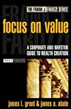 Focus on Value, James L. Grant and James A. Abate, 0471216585