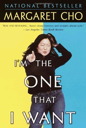 I'm the One That I Want by Margaret Cho (2002-04-30)