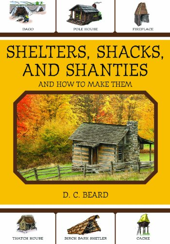 (Shelters, Shacks, and Shanties: And How to Make Them)