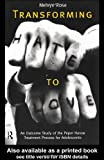 Transforming Hate to Love : An Outcome Study of the Peper Harow Adolescent Treatment Process, Rose, Melvyn, 0415138329