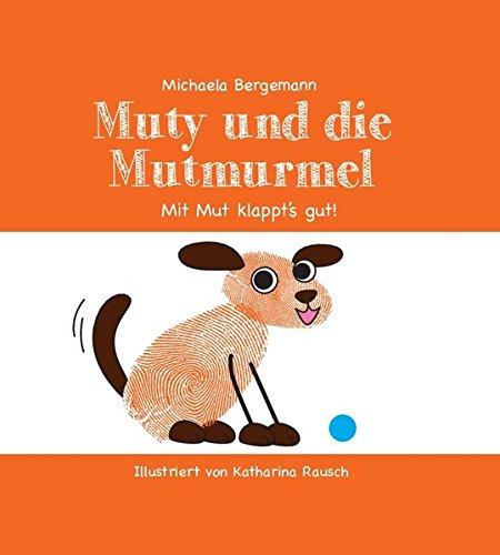 Muty und die Mutmurmel: Spielerisch die Sprache der Hunde verstehen