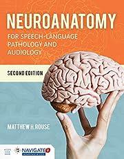 Neuroanatomy for Speech-Language Pathology and Audiology + Navigate 2 Advantage Access