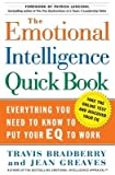 img - for The Emotional Intelligence Quick Book( Everything You Need to Know to Put Your Eq to Work)[EMOTIONAL INTELLIGENCE QUICK B][Hardcover] book / textbook / text book