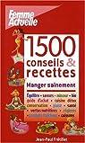 1500 Conseils & recettes : Manger sainement par Frétillet