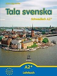 Tala svenska - Schwedisch A2+: Lehrbuch