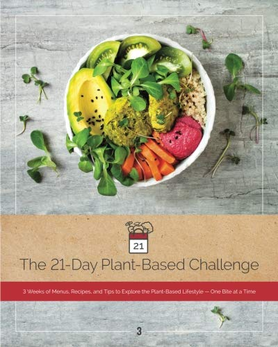 The 21-Day Plant-Based Challenge: 3 Weeks of Menus, Recipes, and Tips to Explore the Plant-Based Lifestyle, One Bite at a Time (Volume 3) by Dr. Rosane Oliveira PhD