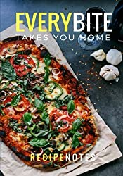 Every Bite Takes You Home: Recipe Notebook, Blank Cookbook, Recipe Binder, Cooking Journal (Elite Recipe Book)