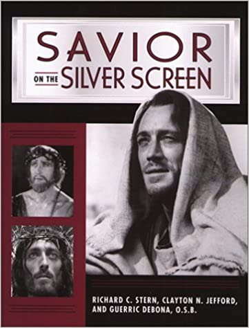Book Savior on the Silver Screen [1999] (Author) Richard C. Stern, Guerric, Osb DeBona, Clayton Jefford