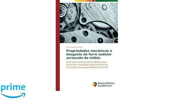 Propriedades mecânicas e desgaste do ferro nodular acrescido de nióbio: Amazon.es: Pedrosa Leite Bruno: Libros en idiomas extranjeros
