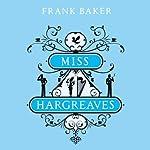 Miss Hargreaves | Frank Baker