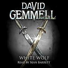 White Wolf: Drenai, Book 10 Audiobook by David Gemmell Narrated by Sean Barrett