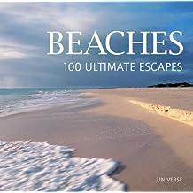 Beaches: 100 Ultimate Escapes
