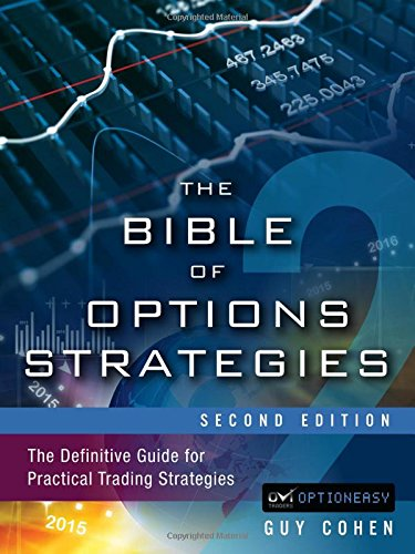 The Bible of Options Strategies: The Definitive Guide for Practical Trading Strategies (2nd Edition) by FT Press