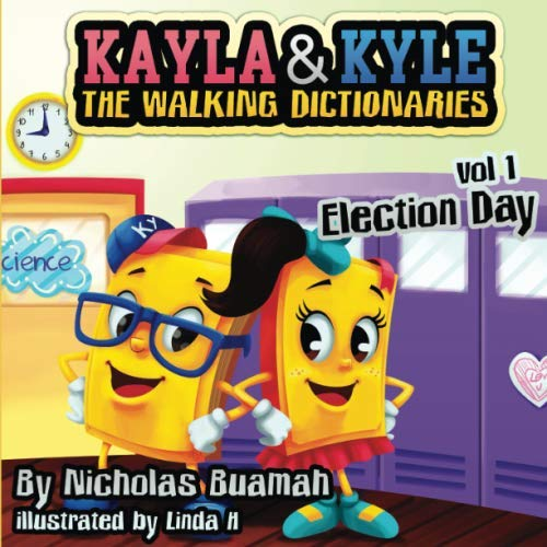 Kayla and Kyle The Walking Dictionaries: Election Day (Vol.) (Advance American Dictionary)