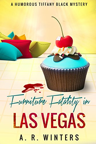 Furniture Fatality in Las Vegas: A Cozy Tiffany Black Mystery (Tiffany Black Mysteries Book 9)