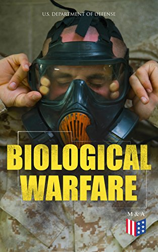 Biological Warfare: Learn What's at Risk, Protective Measures & Treatment of Casualties (Bacterial Agents; Anthrax, Brucellosis, Plague, Q Fever, Viral ... Venezuelan Equine Encephalitis, Toxins…)