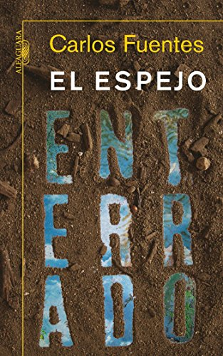El espejo enterrado / The Buried Mirror (Spanish Edition)