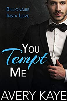 You Tempt Me - A New Adult Romance (Billionaire Insta-Love Book 7) by [Kaye, Avery]