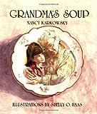 Grandma's Soup, Nancy Karkowsky, 0930494997