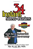 34 Instant Stress-Busters, Quick tips to de-stress fast with no extra time or money