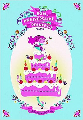 Amazonfr Bon Anniversaire Princesse Chamo Livres