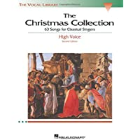 The Christmas Collection: 63 Songs for Classical Singers - High Voice (The Vocal Library Series)