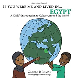 If You Were Me and Lived in...Egypt: A Child's Introduction to Cultures Around the World (Volume 17)