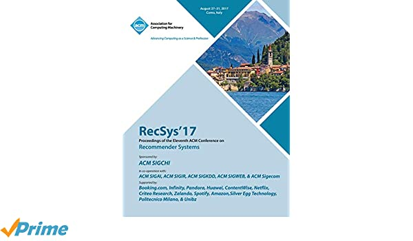 Recsys '17: Eleventh ACM Conference on Recommender Systems