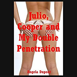 Julio, Cooper, and My Double Penetration