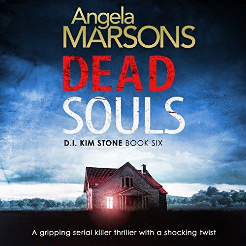 Dead Souls: Detective Kim Stone Crime Thriller Series, Book 6