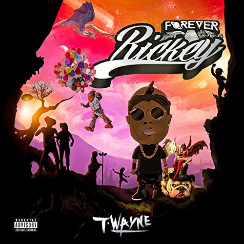 T-Wayne - Forever Rickey (2017) [WEB FLAC] Download