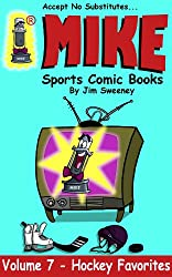 MIKE's Hockey Favorites (MIKE's Sports Comic Books Book 7)
