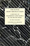 img - for ROYAL ARMY SERVICE CORPS. A HISTORY OF TRANSPORT AND SUPPLY IN THE BRITISH ARMY Volume Two book / textbook / text book