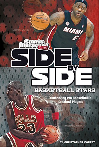 Side-by-Side Basketball Stars: Comparing Pro Basketball's Greatest Players (Side-by-Side Sports)
