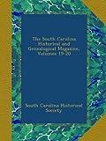 The South Carolina Historical and Genealogical Magazine, Volumes 19-20