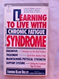 Learning to Live with Chronic Fatigue Syndrome, Dell Medical Library Staff and Edmund B. Bolles, 0440206294