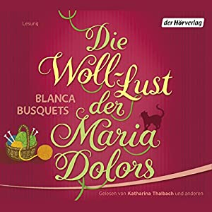 Die Woll-Lust der Maria Dolors Hörbuch