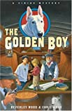 img - for The Golden Boy (A Sirius Mystery) by Beverley Wood (2007-04-04) book / textbook / text book
