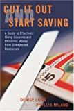 Cut It Out and Start Saving, Denise Long and Phyllis Milano, 0595408672