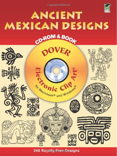 Mexican Ancient Art - Ancient Mexican Designs CD-ROM and Book (Dover Electronic Clip Art)