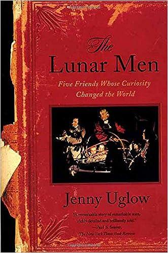 The Lunar Men Five Friends Whose Curiosity Changed the World