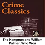Crime Classics: The Hangman and William Palmer, Who Won | Morton Fine,David Friedkin