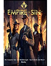 Empire Of Sin: The Complete Tips- A-Z Walkthrough - Tips & Tricks and More!