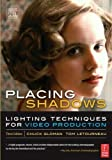 img - for Placing Shadows: Lighting Techniques for Video Production 3rd (third) Edition by Gloman, Chuck, LeTourneau, Tom published by Focal Press (2005) book / textbook / text book