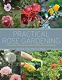 Practical Rose Gardening: How to