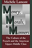 img - for Money, Morals, and Manners: The Culture of the French and the American Upper-Middle Class (Morality and Society Series) book / textbook / text book