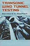 Transonic Wind Tunnel Testing (Dover Books on Engineering)