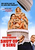 The Dixie Chicks: Shut Up & Sing [Import anglais]