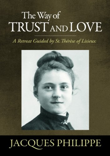 The Way Of Trust And Love A Retreat Guided By St Therese Of
