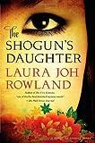 The Shoguns Daughter (Sano Ichiro Mysteries) by Laura Joh Rowland (2013) Hardcover